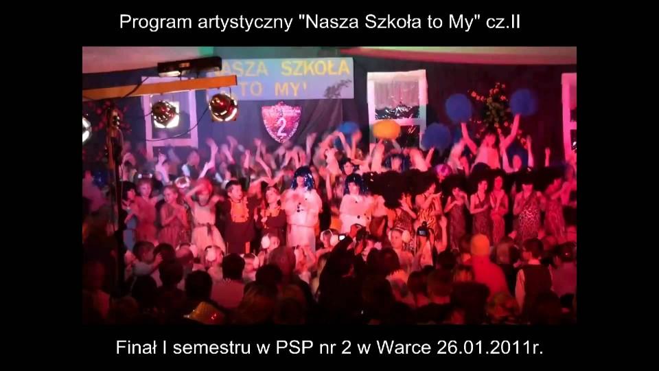 """Przedstawienie Półroczne w PSP nr 2 – """"Nasza szkoła to My"""" – 26 stycznia 2011"""