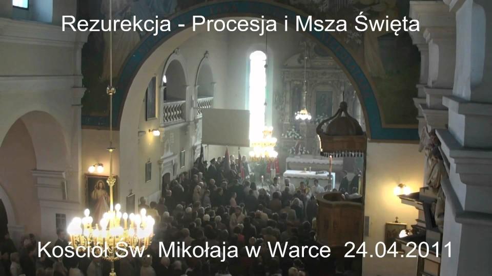 Wielkanocna Rezurekcja – Procesja i Msza Święta w Warce – 24 kwietnia 2011