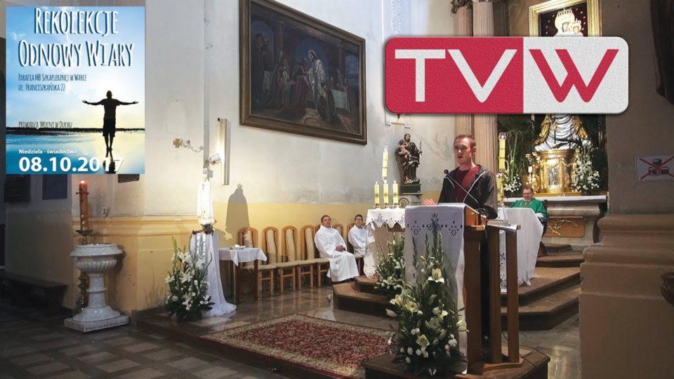 Rekolekcje odnowy wiary w wareckiej Parafii Matki Bożej Szkaplerznej – 8 października 2017